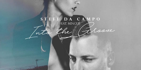 Steff Da Campo feat. Mingue - Into The Groove