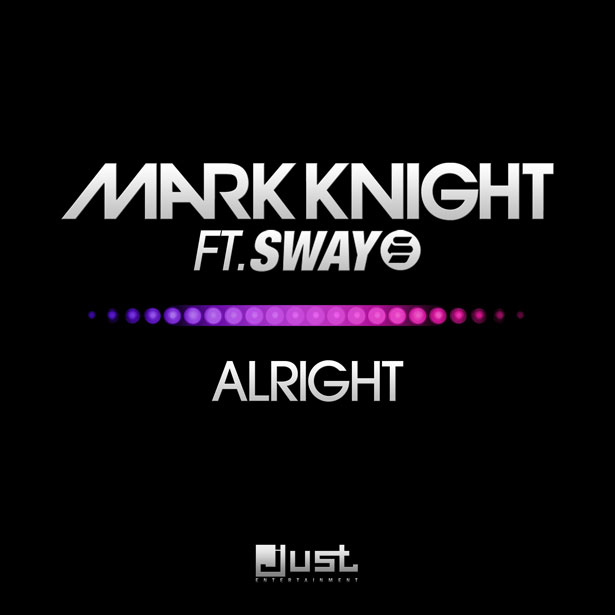 Mark Knight - Alright feat Sway