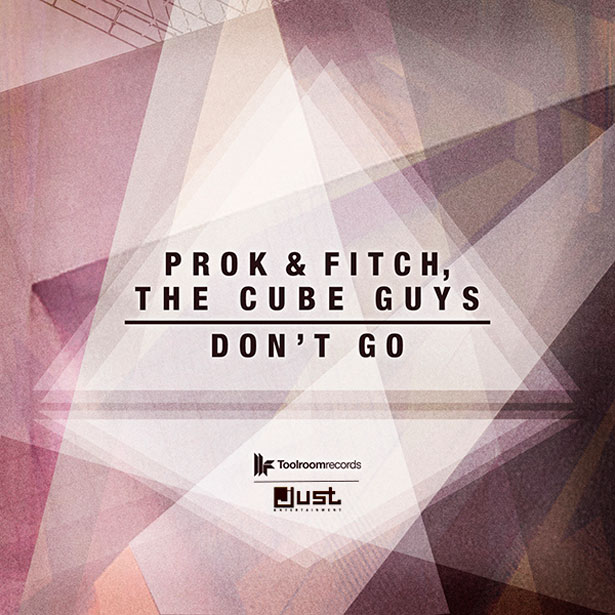 Don't Go by  Prok & Fitch, The Cube Guys