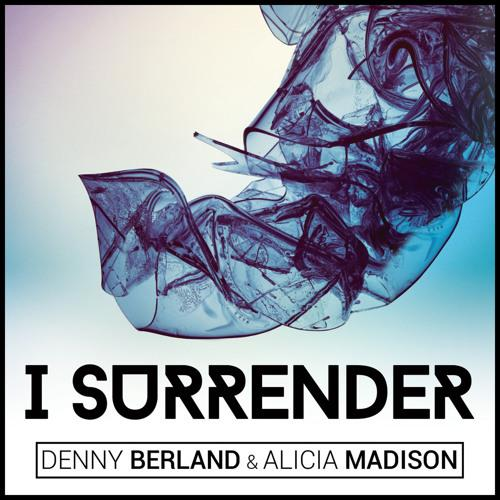 DENNY BERLAND & ALICIA MADISON - I SURRENDER