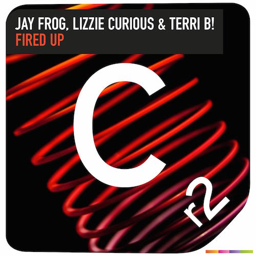 JAY FROG LIZZIE CURIOUS TERRI B - FIRED UP