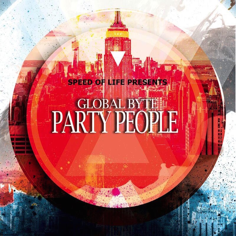 GLOBAL BYTE - PARTY PEOPLE (SPEED OF LIFE MIX)