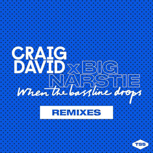 Craig David X Big Narstie - When The Bassline Drops (Remixes)