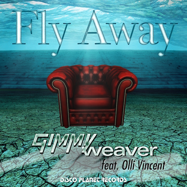 Gimmy Weaver feat. Olli Vincent - Fly Away