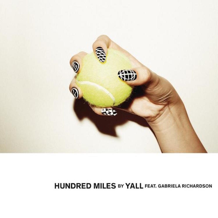Yall feat. Gabriela Richardson - Hundred Miles (Remixes)
