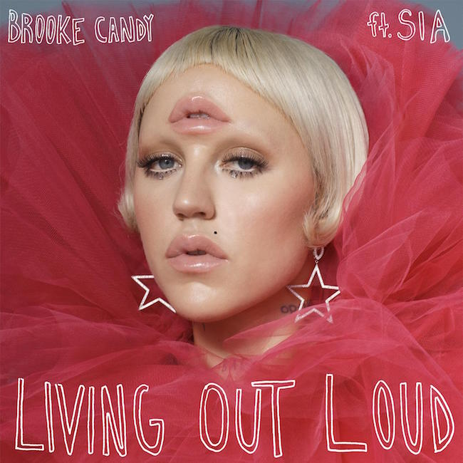 Brooke Candy feat. Sia - Living Out Loud (Remixes Vol. 1)
