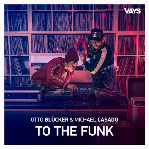Otto Blücker & Michael Casado - To The Funk