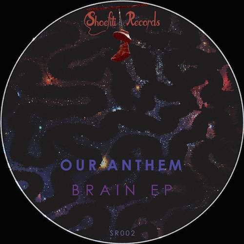 Our Anthem - Brain E.P.