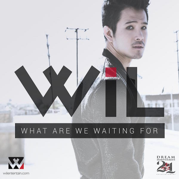 Will - What Are We Waiting For